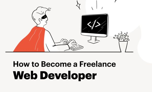 How to Become a Freelance Web Developer [Full Guide]