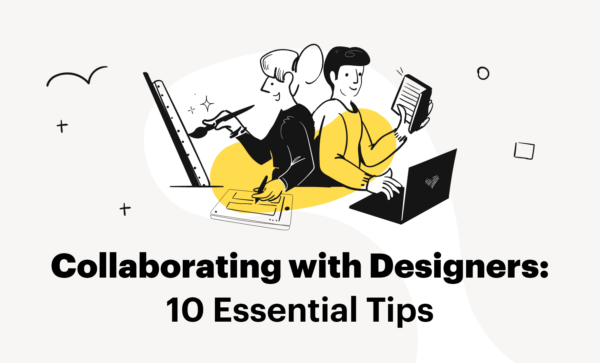 Collaborating With Designers - Best Tips
