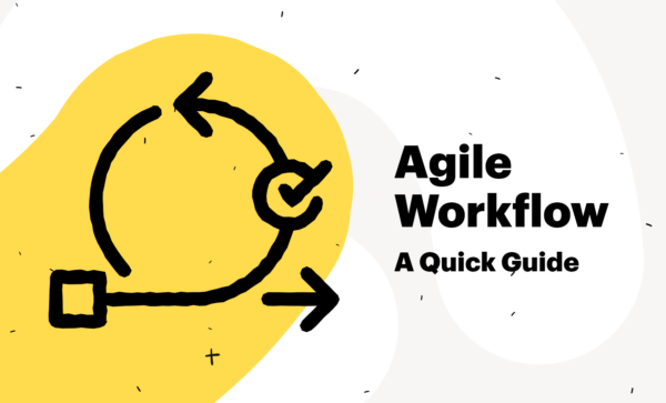 Agile Workflow - Quick Guide